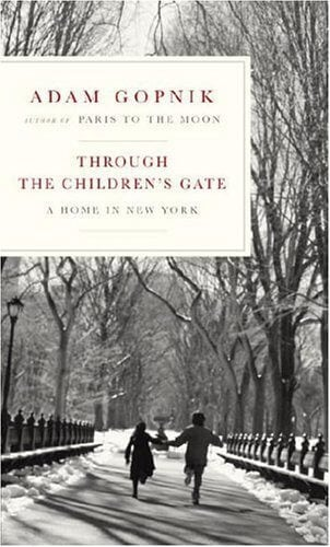 Book Review: Through the Children's Gate by Adam Gopnik