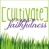 Cultivate Faithfulness