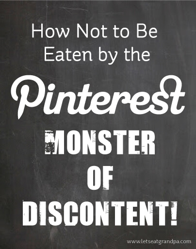 Pinterest taking over your life? Here are some ways to help curb the monster of discontent!