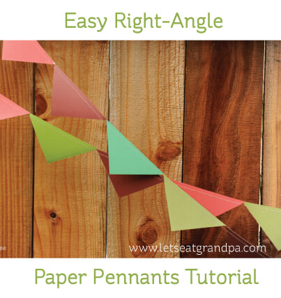 Easy Right Angle Paper Pennants Tutorial