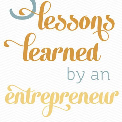 5 Lessons I'm Learning as an Entrpreneur