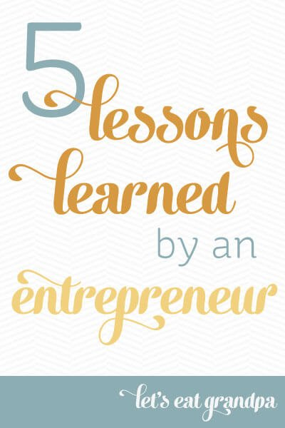 5 Lessons Learned by an Entrepreneur | Let's Eat Grandpa