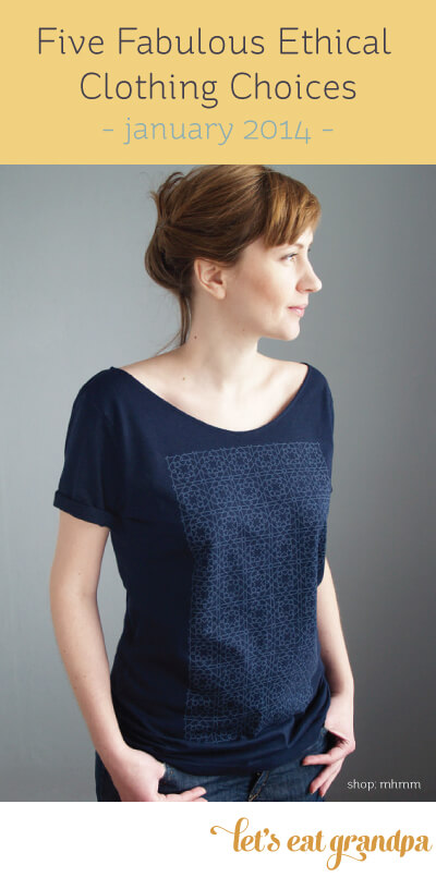 Five fabulous ethical clothing choices - January 2014 - Let's Eat Grandpa