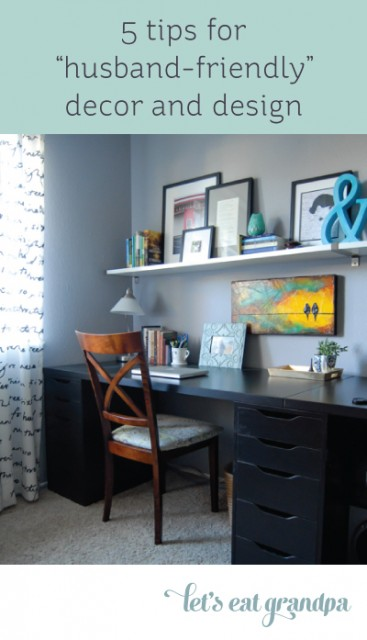 5 tips for husband-friendly decor and design