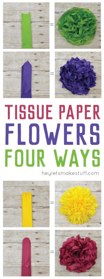 How to Make Tissue Paper Flowers Four Ways - Hey, Let\'s Make Stuff