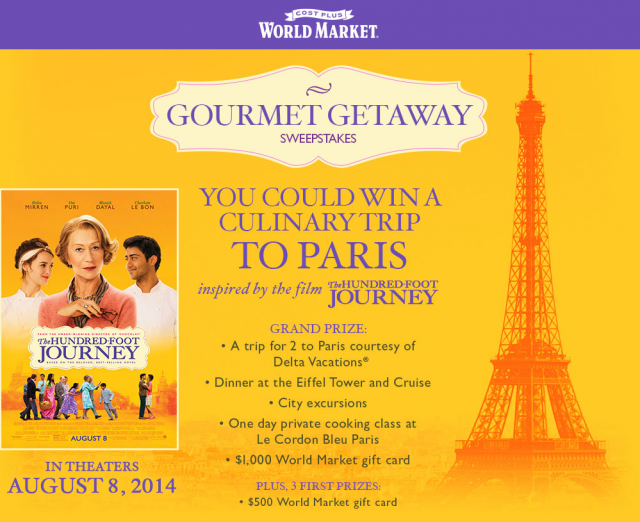 "Win a #GourmetGetaway to Paris with World Market! Enter by August 15 and see the movie ""The Hundred Foot Journey,"" in theaters August 8."