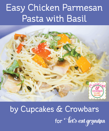 Easy Parmesan Pasta with Basil, by Cupcakes and Crowbars for Let's Eat Grandpa