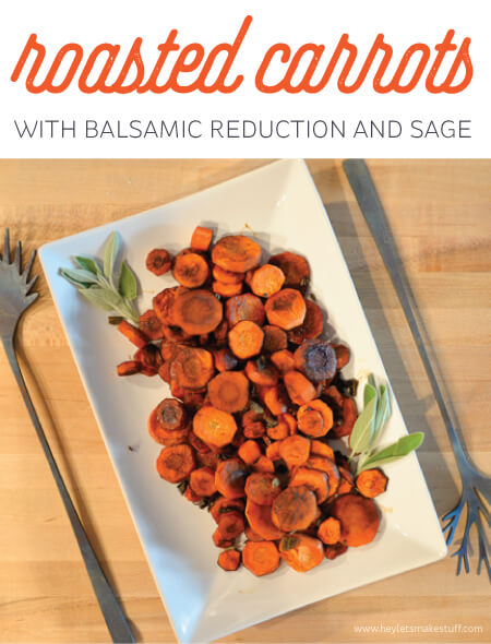 A delicious recipe for any table: Roasted Carrots with Balsamic Reduction and Sage