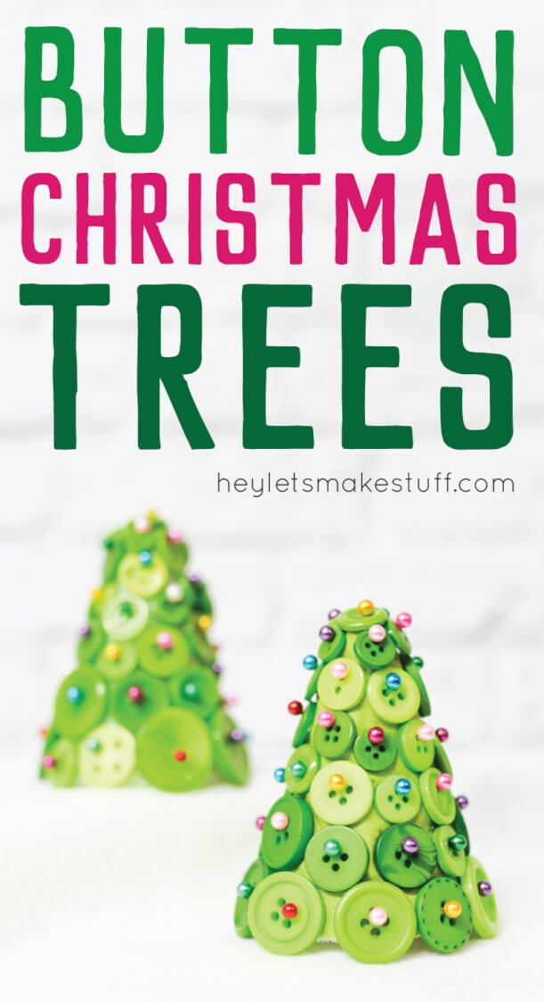 Diy Button Christmas Trees Hey Let S Make Stuff