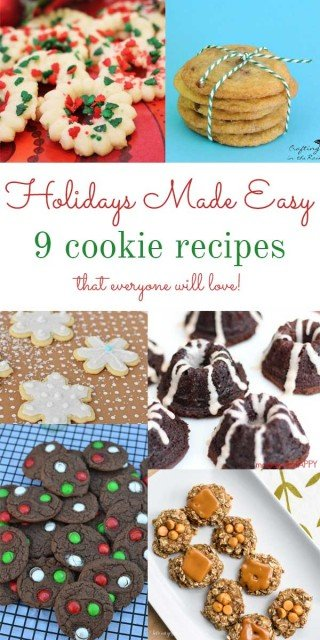 Holidays Made Easy: Easy Recipes and Crafts for Your Holiday Celebrations!  9 delicious cookies to make your holiday merry and bright!