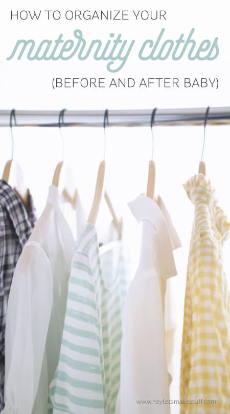 How to organize your maternity wardrobe -- practical tips for before and after baby!