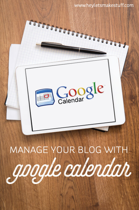 How to use Google Calendar to schedule your blog (and your life!)
