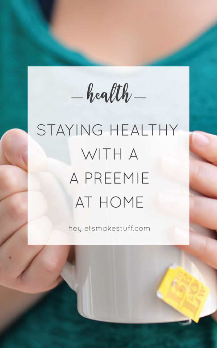When you have a preemie (or preemies!) at home, staying healthy is your number one goal. Here are five ways we fought the war against cold and flu season. #MeAndMyTea @bigelowtea
