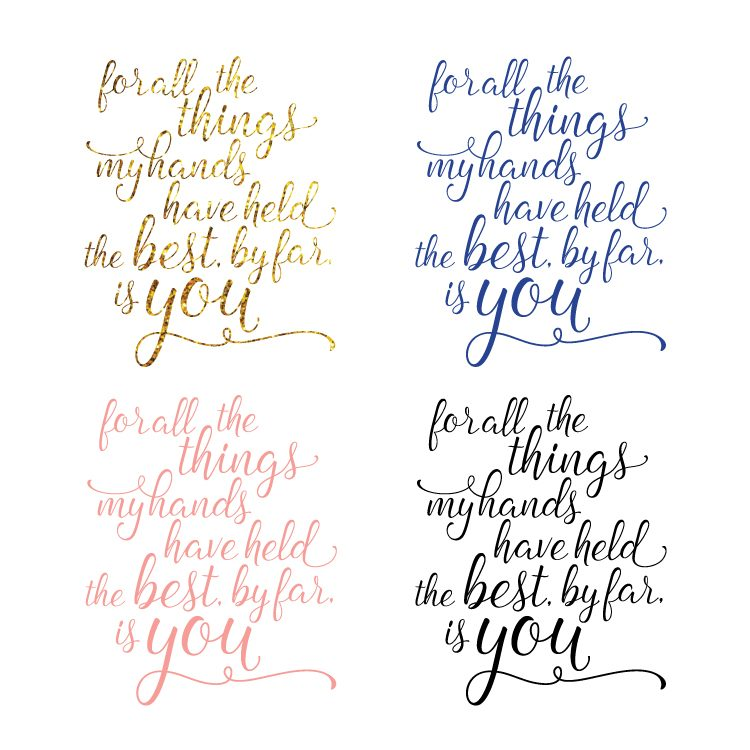 Free printable for your nursery with the Andrew McMahon in the Wilderness lyrics: for all the things my hands have held, the best, by far, is you in four different colors
