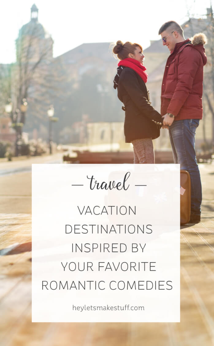 Want to live your own romantic comedy? Here are vacation destinations that are inspired by your favorite romantic comedies! travel   movies   romcom