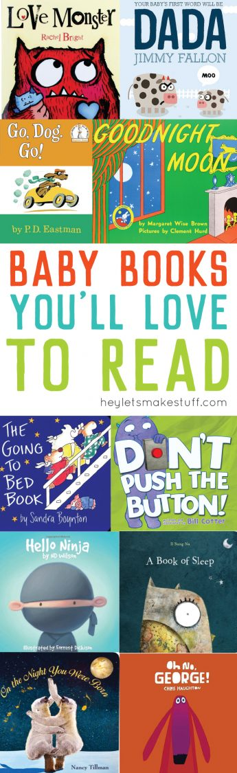 Tired of the same old baby books night after night? Here are ten books you won't mind reading over (and over and over) to your baby!