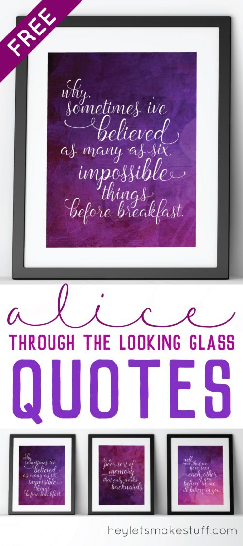 Through The Looking Glass Quotes Pleasing Alice Through The Looking Glass Printable Quotes