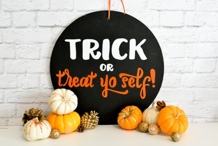 DIY Trick or Treat Yo Self Halloween sign