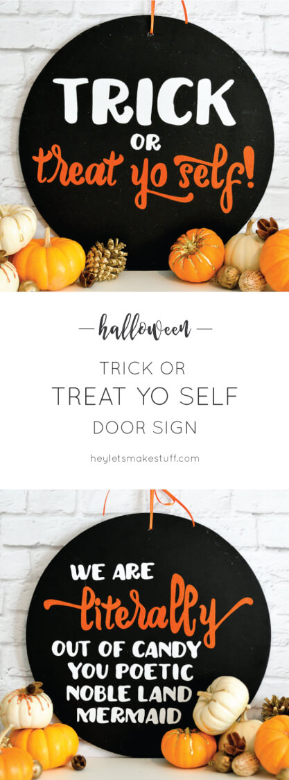 Trick Or Treat Yo Self Sign With Free Svg Cut Files Hey