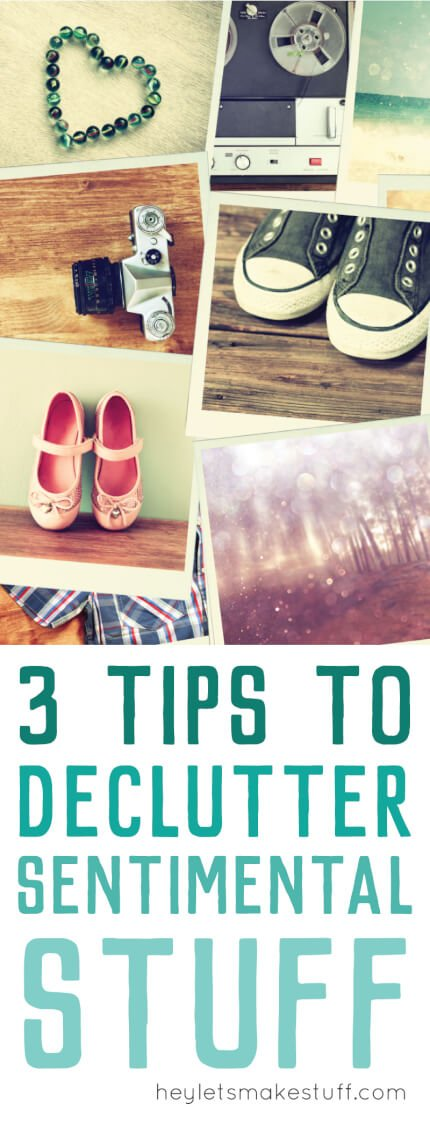 Three Tips For Decluttering Sentimental Items Hey Let 39 S