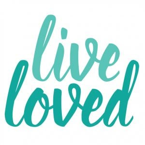 Live-Loved-Quote