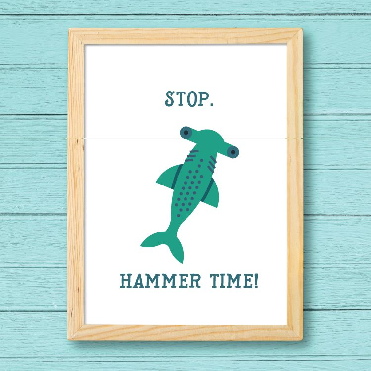 """Stop. Hammer Time."" Print"