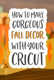 How to Make Gorgeous Fall Decor With Your Cricut