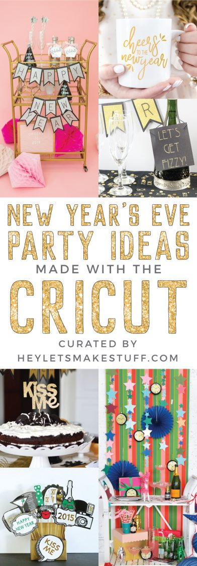 New Year\'s Eve Party Ideas with the Cricut - Hey, Let\'s Make Stuff