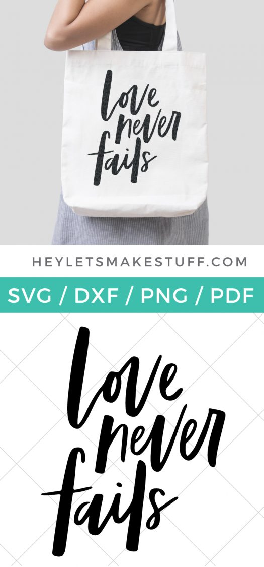Download this cute, trendy Love Never Fails SVG! It's perfect for Valentine's Day projects, wedding decor, nursery artwork, and so much more!