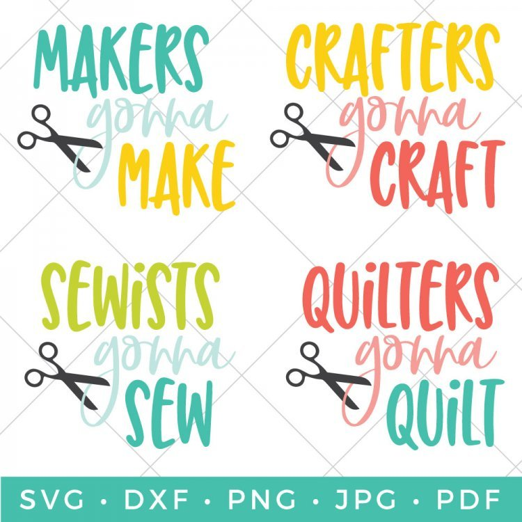 These crafty SVGs are perfect for the creative person in your life! Makers Gonna Make, Crafters Gonna Craft, Sewists Gonna Sew, and Quilters Gonna Quilt—there something for everyone!