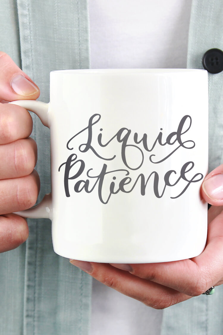 If your life and the lives of those around you are just a little bit better when you've had your coffee, you need this hand-lettered Liquid Patience Mug SVG!