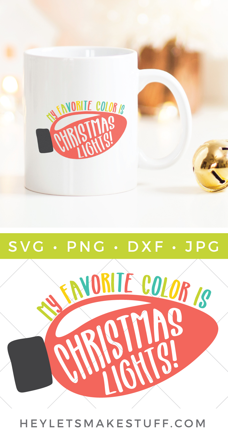 My Favorite Color Is Christmas Lights Svg Free Download Hey