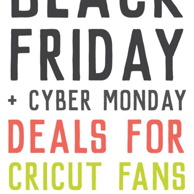 Black Friday / Cyber Monday Cricut and Crafty Deals!
