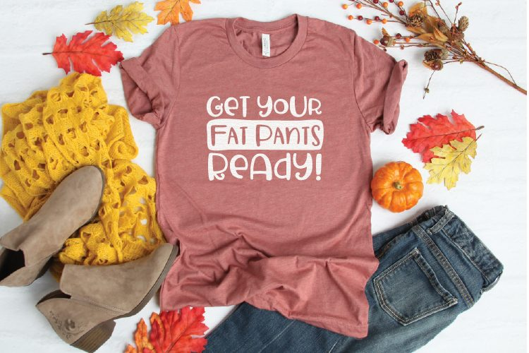 """Shirt with """"get your fat pants ready"""" on it"""