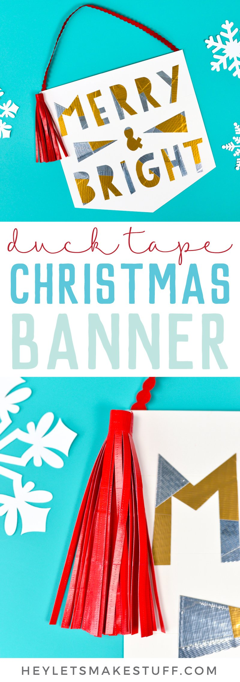 Get creative with Duck Tape® to make this cute DIY Christmas banner! Includes instructions for making the banner, letters, and tassels—all with Duck Tape!