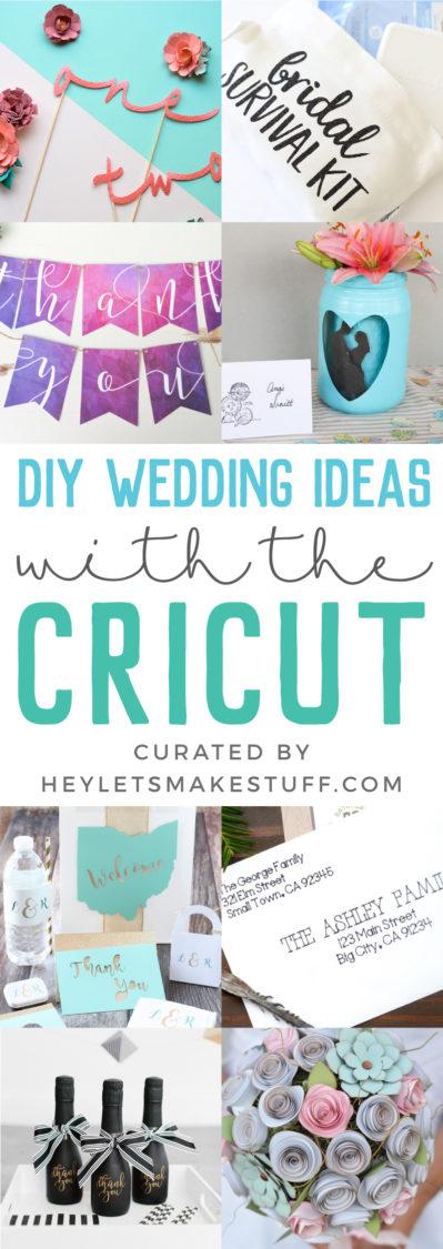 Diy Wedding Ideas With The Cricut Hey Let S Make Stuff