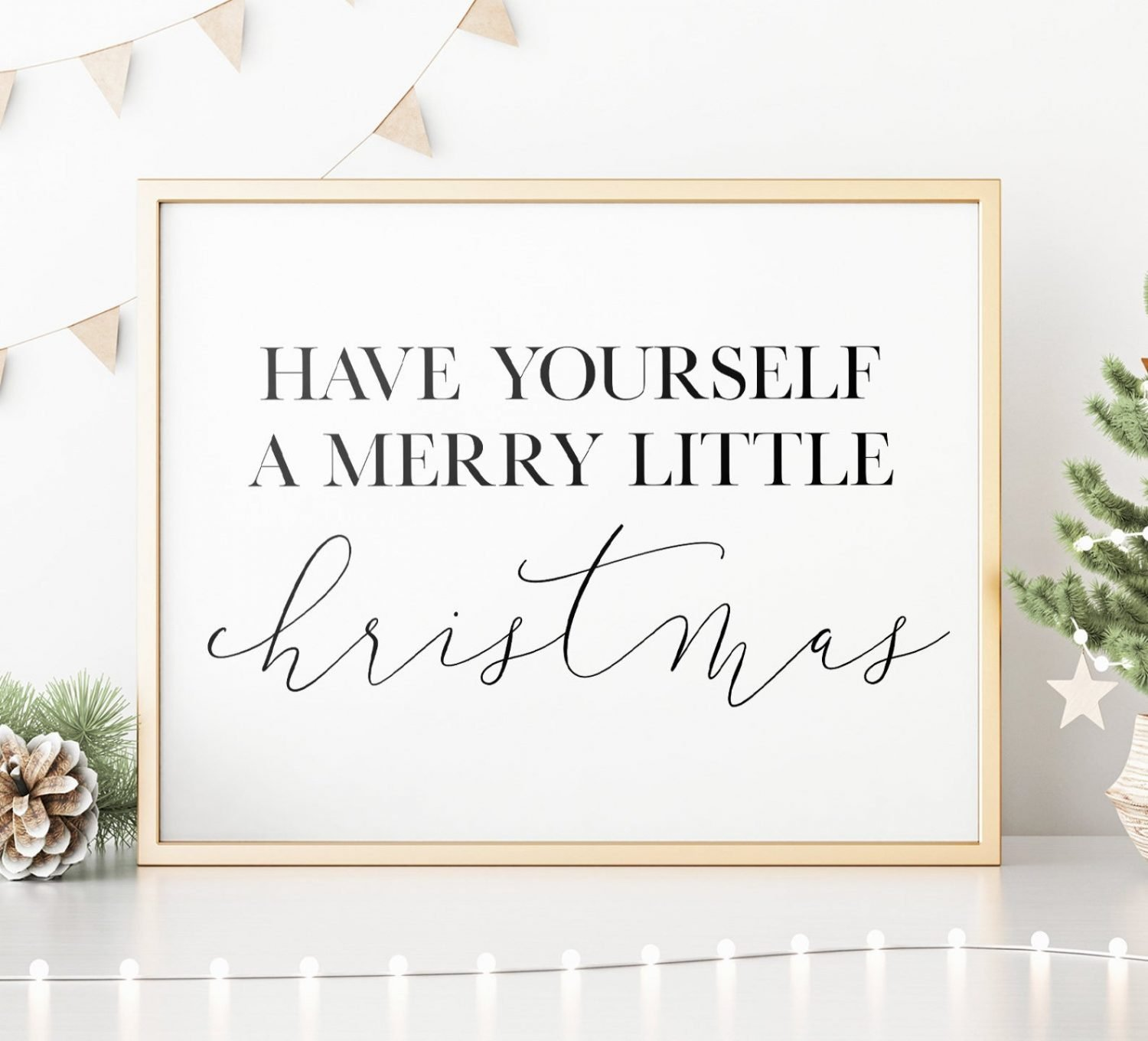 Have Yourself A Merry Little Christmas Printable Art, Christmas Decoration, Merry Christmas Sign, Christmas Quote Prints