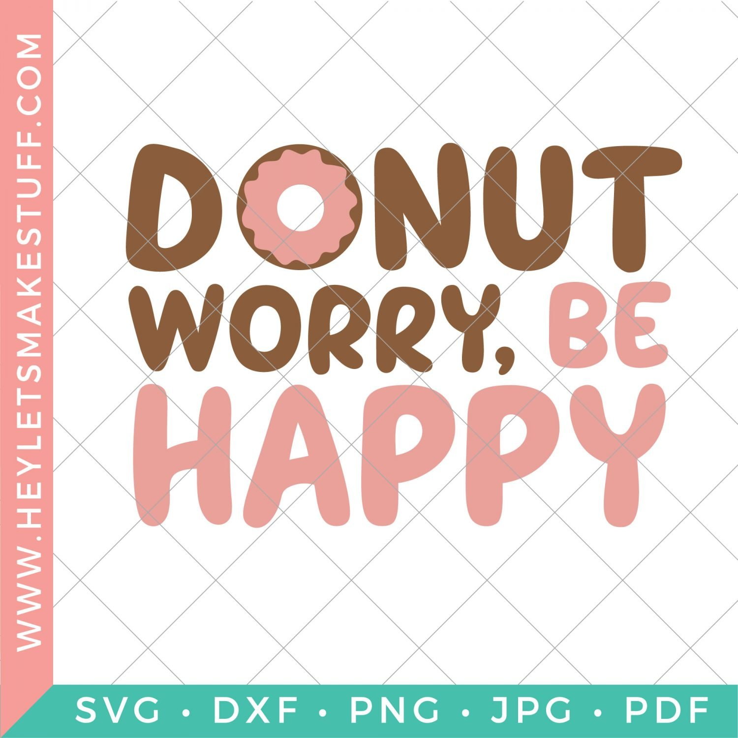 Donut Worry Be Happy SVG