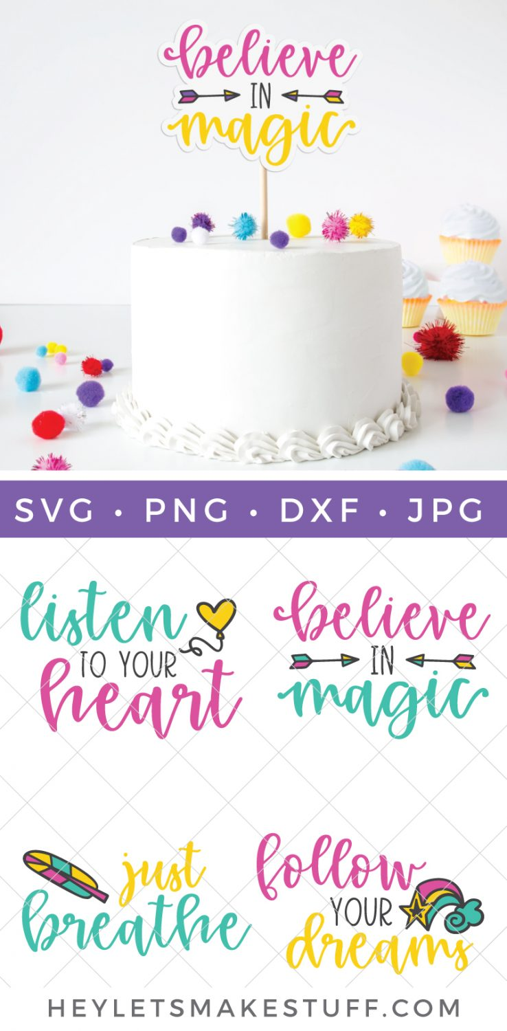 Believe in magic custom cake topper with inspirational SVG files pin image