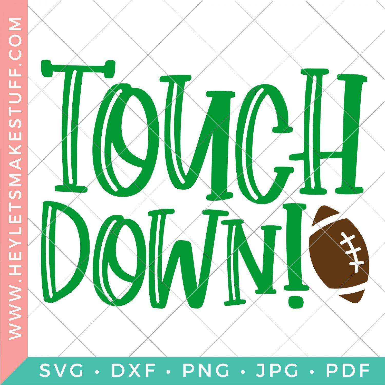 Free Touchdown Svg For Football Season Hey Let S Make Stuff