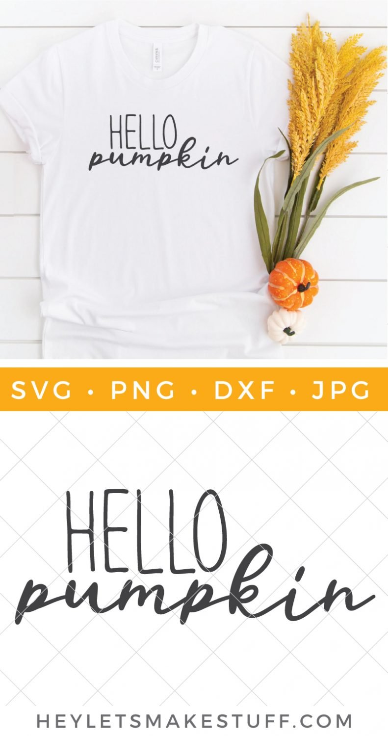 Free Hello Pumpkin Svg For Cricut And Silhouette Hey Let S Make Stuff