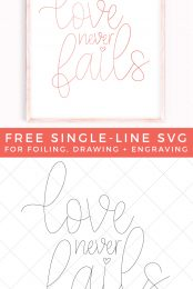 Looking for SVGs to use with your Cricut's writing, foiling, or engraving tool? Grab this FREE Love Never Fails single-line cut file—perfect for cards, wall art, gift tags, and more.
