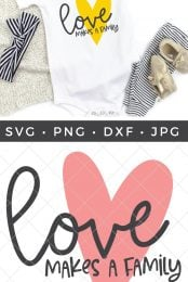 Free Love Makes A Family Svg For Cricut Silhouette
