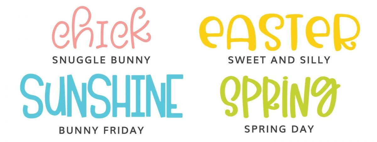 Fonts: Snuggle Bunny, Sweet & Silly, Bunny Friday, Spring Day